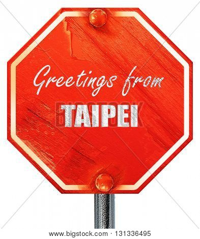 Greetings from taipei, 3D rendering, a red stop sign