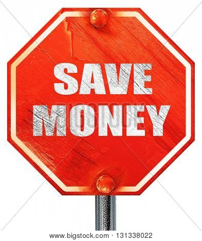 save money, 3D rendering, a red stop sign