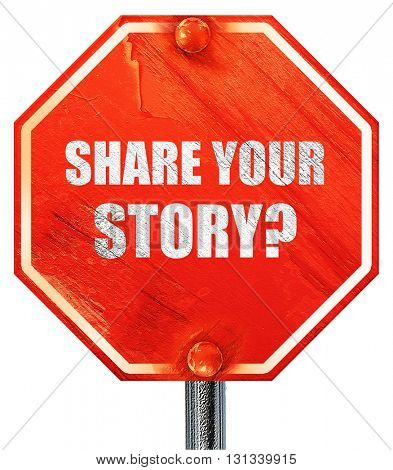 share your story, 3D rendering, a red stop sign