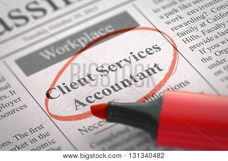 Client Services Accountant. Newspaper with the Vacancy, Circled with a Red Marker. Blurred Image. Selective focus. Job Seeking Concept. 3D Render.