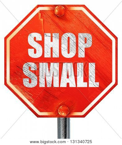 shop small, 3D rendering, a red stop sign