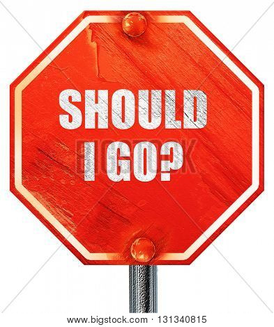 should i go, 3D rendering, a red stop sign