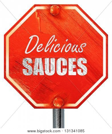 Delicious sauces sign, 3D rendering, a red stop sign