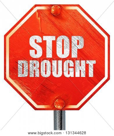 stop drought, 3D rendering, a red stop sign