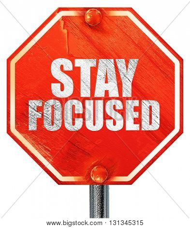 stay focused, 3D rendering, a red stop sign