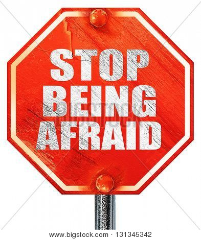 stop being afraid, 3D rendering, a red stop sign