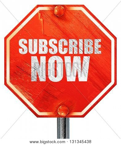 subscribe now, 3D rendering, a red stop sign