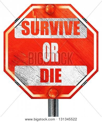 Survive or die, 3D rendering, a red stop sign