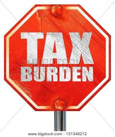 tax burden, 3D rendering, a red stop sign