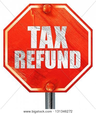 tax refund, 3D rendering, a red stop sign