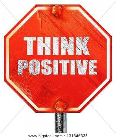 think positive, 3D rendering, a red stop sign