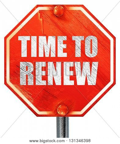 time to renew, 3D rendering, a red stop sign