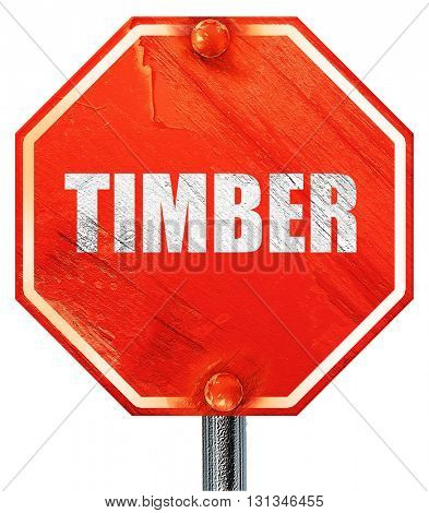 timber, 3D rendering, a red stop sign