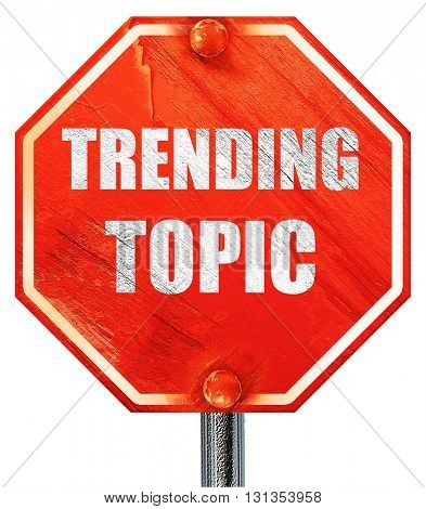 trending topic, 3D rendering, a red stop sign