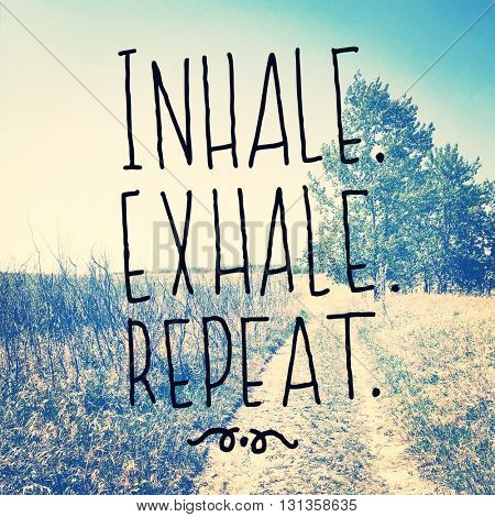 Inspirational Typographic Quote - Inhale exhale repeat