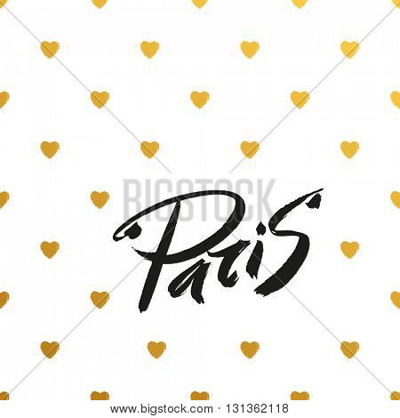 Paris. Black brush  inscription on the background of hearts. Elegant greeting card decoration. Lettering and typographic design.