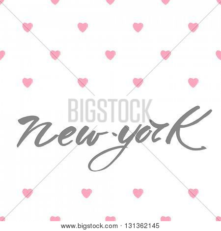 New York city  lettering design template. New York inscription with hearts. Handwritten quote.
