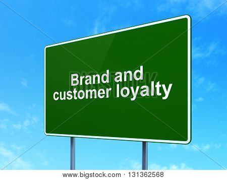 Finance concept: Brand and Customer loyalty on green road highway sign, clear blue sky background, 3D rendering