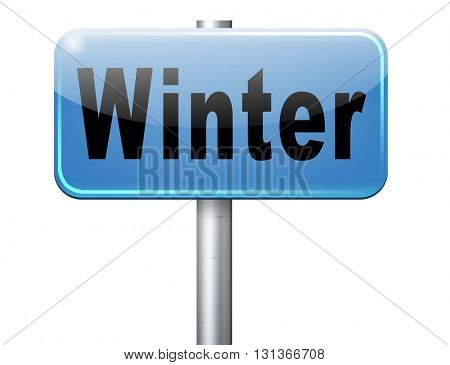 Winter season vacation holiday, road sign billboard.