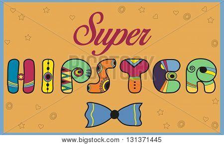 Inscription Super Hipster. Colorful unusual font.  Illustration