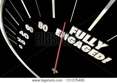 Fully Engaged Interaction Attention Words Speedometer 3d Illustration