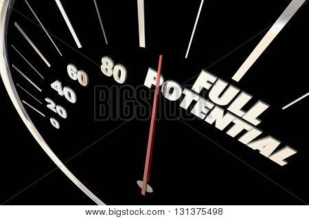Full Potential Reach Maximum Possible Speedometer Words 3d Illustration