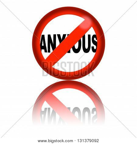 No Anxious Sign 3D Rendering