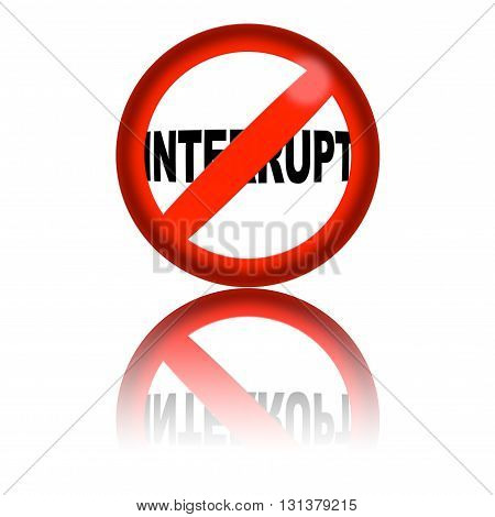 No Interrupt Sign 3D Rendering