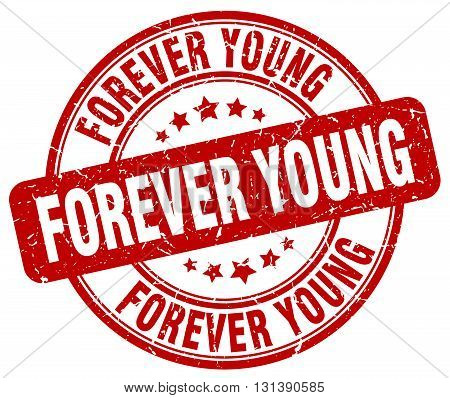 forever young red grunge round vintage rubber stamp.forever young stamp.forever young round stamp.forever young grunge stamp.forever young.forever young vintage stamp.