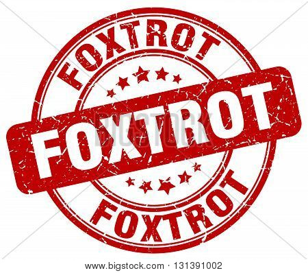 foxtrot red grunge round vintage rubber stamp.foxtrot stamp.foxtrot round stamp.foxtrot grunge stamp.foxtrot.foxtrot vintage stamp.