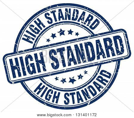 high standard blue grunge round vintage rubber stamp.high standard stamp.high standard round stamp.high standard grunge stamp.high standard.high standard vintage stamp.