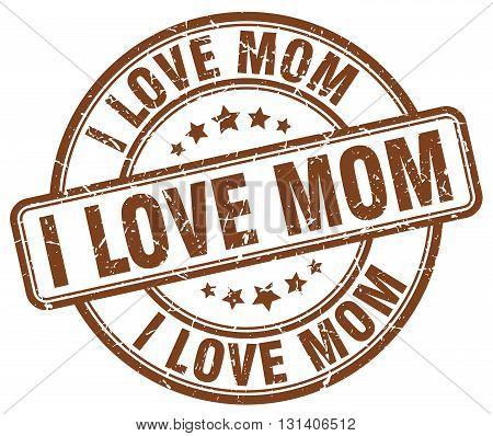 i love mom brown grunge round vintage rubber stamp.i love mom stamp.i love mom round stamp.i love mom grunge stamp.i love mom.i love mom vintage stamp.