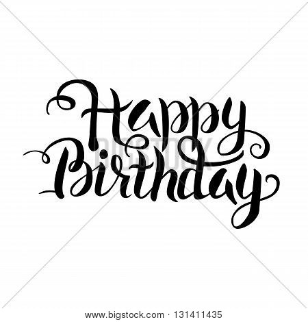 Black Happy Birthday Lettering over White. Vector Illustration of Handwritten Text. Calligraphy isolated Word.