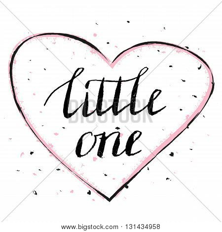 Little one. Hand lettering quote vector illustration.