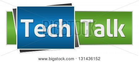 Tech talk text written over green blue horizontal background.