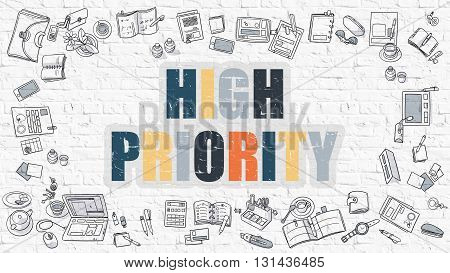 High Priority Concept. High Priority Drawn on White Wall. High Priority in Multicolor. Doodle Design. Modern Style Illustration. Doodle Design Style of High Priority. White Brick Wall.