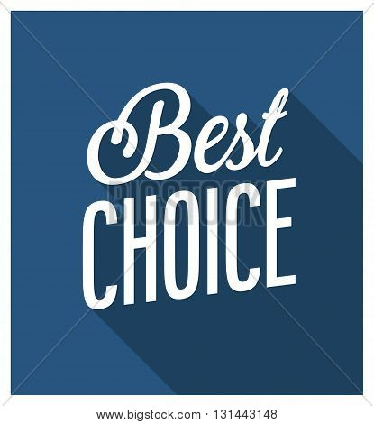 Best Choice Colorful Creative Banner. Vector illustration.