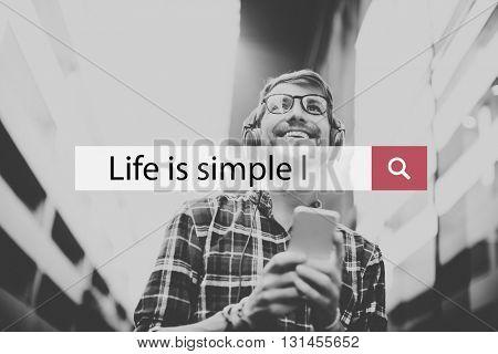Life Simple Balance Being Live Mind Relax Concept