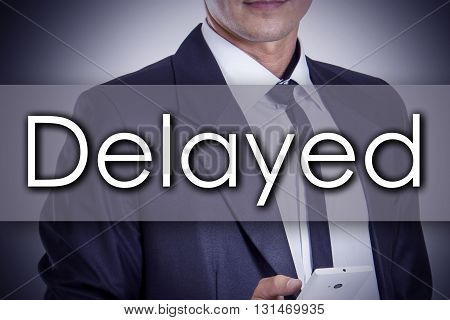 Delayed - Young Businessman With Text - Business Concept