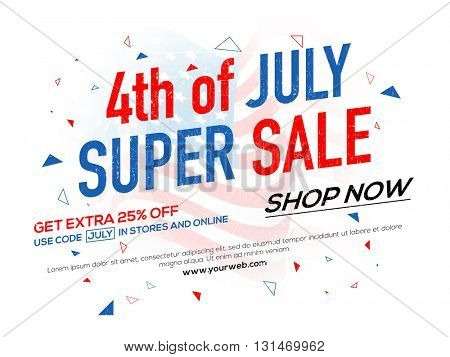 Super Sale Poster, Banner or Flyer design in American Flag colors for 4th of July, Independence Day celebration.