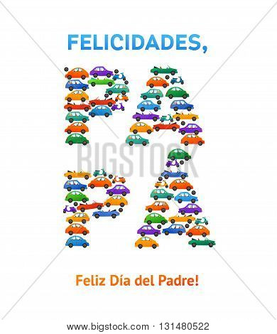 Happy fathers day spanish card Cars and Motobike on White Background.