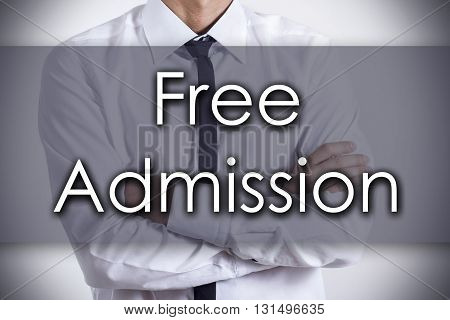 Free Admission - Young Businessman With Text - Business Concept