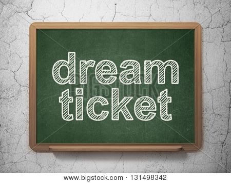 Business concept: text Dream Ticket on Green chalkboard on grunge wall background, 3D rendering