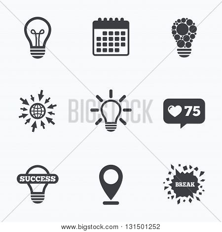 Calendar, like counter and go to web icons. Light lamp icons. Circles lamp bulb symbols. Energy saving. Idea and success sign. Location pointer.