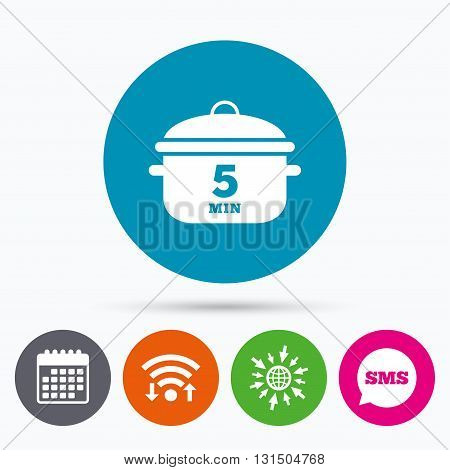 Wifi, Sms and calendar icons. Boil 5 minutes. Cooking pan sign icon. Stew food symbol. Go to web globe.