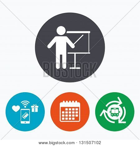 Presentation sign icon. Man standing with pointer. Blank empty billboard symbol. Mobile payments, calendar and wifi icons. Bus shuttle.