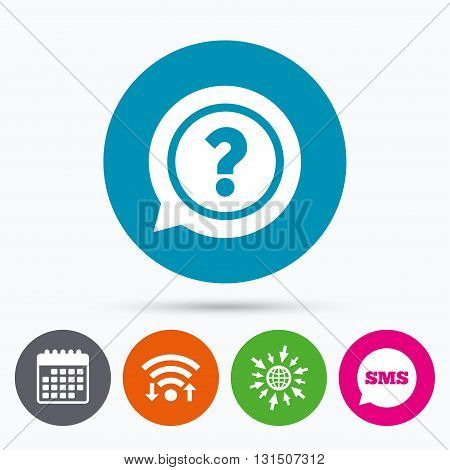 Wifi, Sms and calendar icons. Question mark sign icon. Help speech bubble symbol. FAQ sign. Go to web globe.