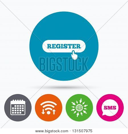 Wifi, Sms and calendar icons. Register with hand pointer sign icon. Membership symbol. Website navigation. Go to web globe.
