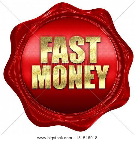 fast money, 3D rendering, a red wax seal