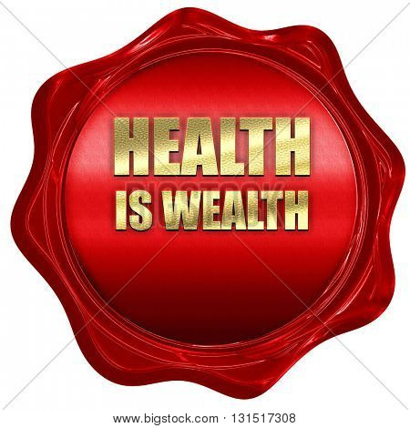 health is wealth, 3D rendering, a red wax seal